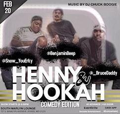 Henny & Hookah: Comedy Edition tickets