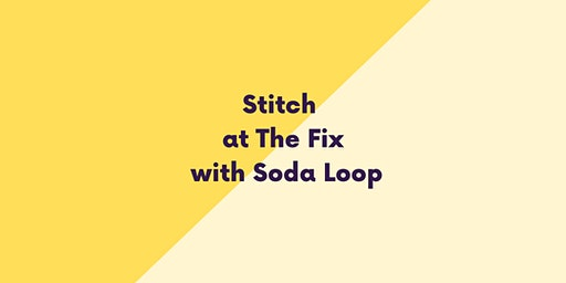 Stitch at The Fix with Soda Loop