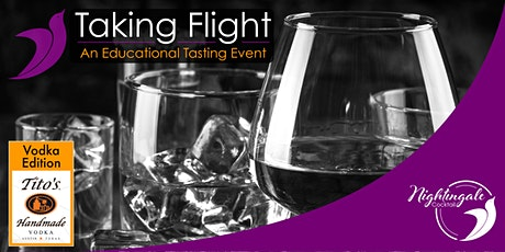 Taking Flight: An Educational Tasting Event | Vodka Edition tickets