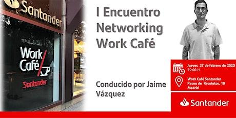 I Encuentro Networking Work Café  conducido por Jaime Vázquez entradas