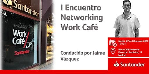 I Encuentro Networking Work Café  conducido por Jaime Vázquez