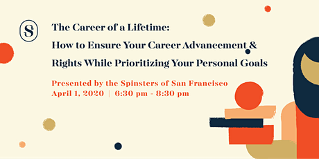 The Career of a Lifetime: How to Ensure Your Career Advancement and Rights While Prioritizing Your Personal Goals tickets