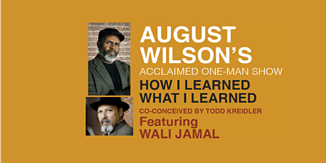 HOW I LEARNED WHAT I LEARNED by August Wilson featuring Wali Jamal tickets
