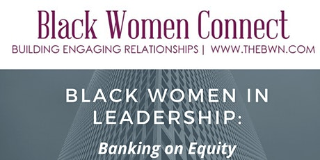 Black Women in Leadership: Banking on Equity tickets