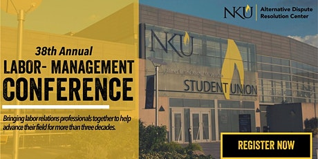 38th Annual Labor Management Conference at NKU tickets