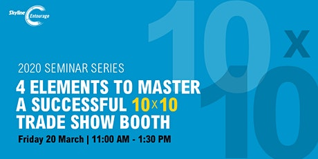4 Elements To Master For A Successful 10x10 Trade Show Booth tickets