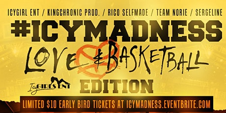 #ICYMADNESS  LOVE AND BASKETBALL EDITION WITH DJ NORIE AND DJ CHRONIC tickets