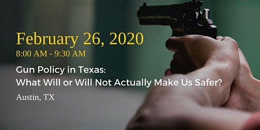 Gun Policy in Texas: What Will or Will Not Actually Make Us Safer?