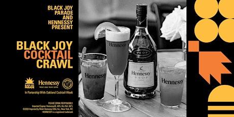 Black Joy Parade & Hennessy presents: Black Joy Cocktail Crawl tickets