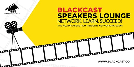 Blackcast Speakers Lounge Networking Event & Afterparty tickets