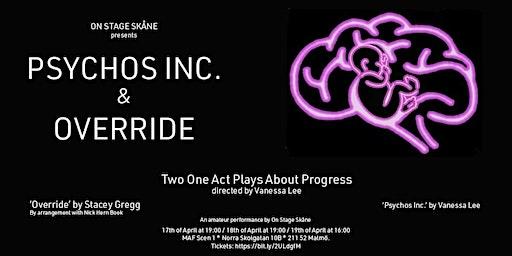 Psychos Inc & Override