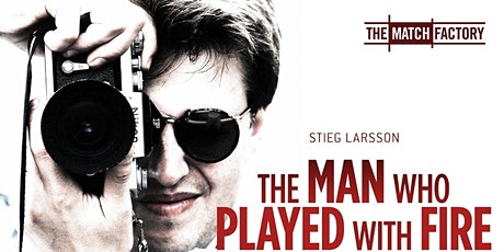 Screening: Stieg Larsson - The Man Who Played with Fire tickets