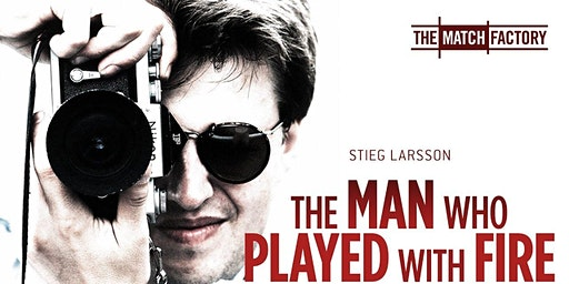 Screening: Stieg Larsson - The Man Who Played with Fire