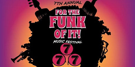 7th Annual FOR THE FUNK OF IT tickets