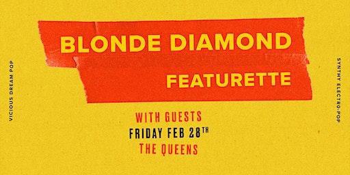 Blonde Diamond + Featurette plus Guests at the Queen's
