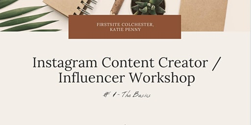 Instagram Influencer Workshop #1 - The Basics