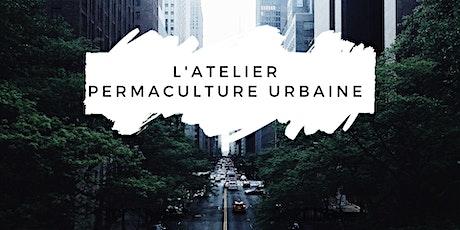 L'Atelier Permaculture urbaine billets