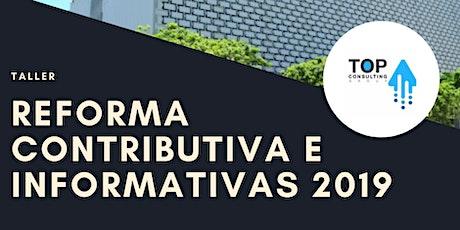 Reforma Contributiva e Informativas 2019 tickets