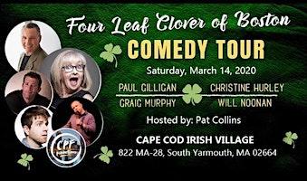 Four Leaf Clover Of Boston Comedy Tour at Cape Cod Irish Village Sat 3/14