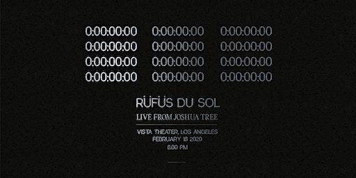 RÜFÜS DU SOL Live from Joshua Tree - LA Premiere @ The Vista