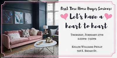 First Time Home Buyer Seminar: Let's Have a Heart to Heart- February 2020