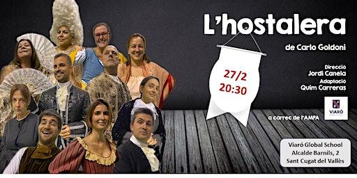 L'Hostalera de Carlo Goldoni. 20:30 a VIARÓ, una obra de teatre benèfica
