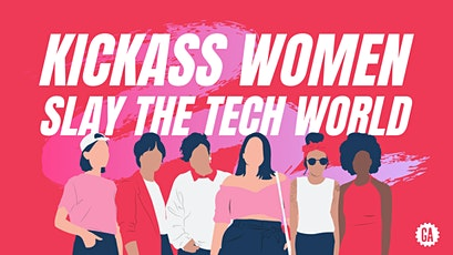 Kickass Women Slay the Tech World tickets