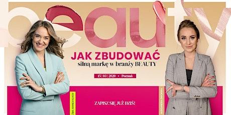 Jak zbudować silną markę w branży Beauty? 14/03 - Poznań tickets