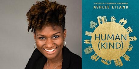 Ashlee Eiland | Human(Kind) tickets