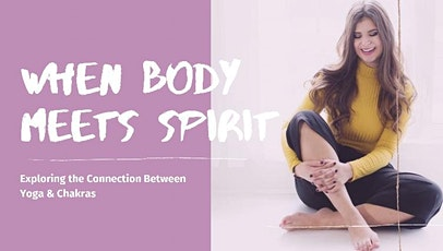 When Body Meets Spirit: Exploring the Connection Between Yoga & Chakras tickets
