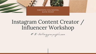 Instagram Influencer Workshop #2 - Getting Your Profile Seen tickets