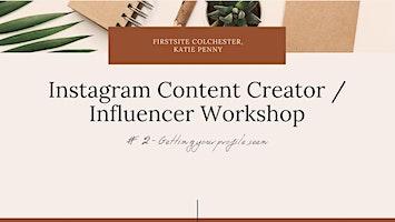 Instagram Influencer Workshop #2 - Getting Your Profile Seen