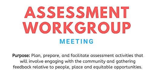 February Assessment Workgroup Meeting