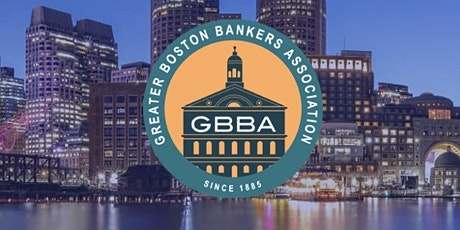 Greater Boston Bankers Association Networking and Membership Event tickets