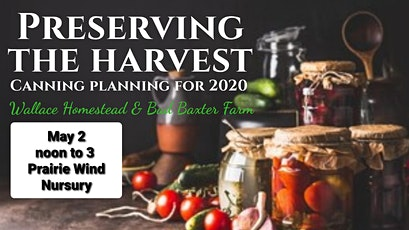 Preserving The Harvest - Canning Planning For 2020 tickets