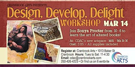 Design, Develop, Delight Altered Book Workshop tickets