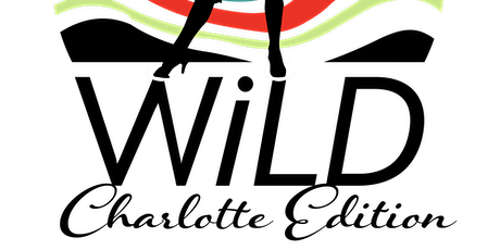 W.i.L.D. Charlotte Edition! tickets
