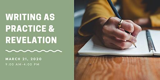Writing as Practice & Revelation