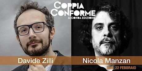 COPPIA CONFORME > MANZAN + ZILLI :: Concerto biglietti