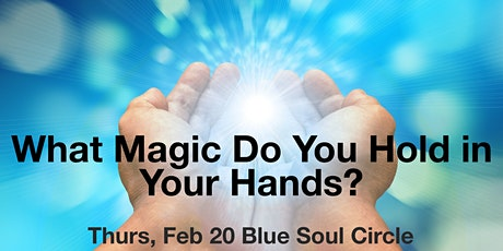 A Night of Full Embodied Channeling: What Magic Do You Hold in Your Hands? tickets