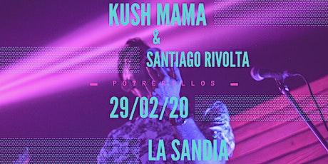 ¡Kush Mama & Santiago Rivolta en la montaña! entradas
