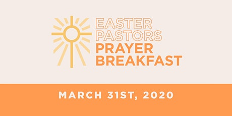CANCELLED - Easter Prayer Breakfast For Pastors tickets