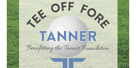 Tee Off Fore Tanner tickets