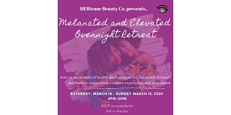 Melanated and Elevated Healing Retreat tickets