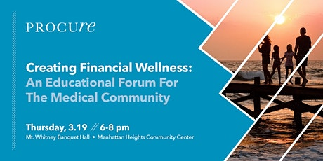 Creating Financial Wellness: An Educational Forum For The Medical Community tickets