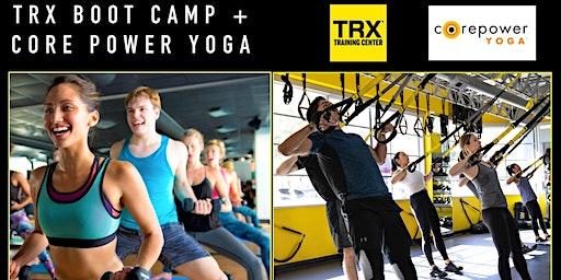 TRX BOOT CAMP + CORE POWER YOGA