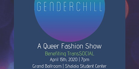 GenderChill | An All-Inclusive Queer Fashion Show tickets