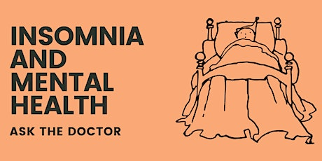 Insomnia and Mental Health: Ask the Doctor tickets