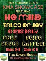 KMA Showcase: No Mind/Tales of Joy/Chris Daly