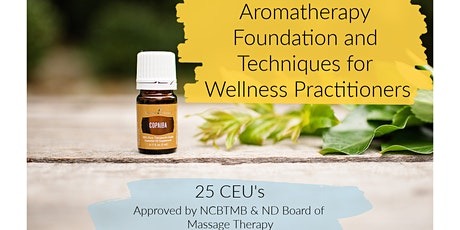Aromatherapy Foundation and Techniques for Wellness Practitioners tickets